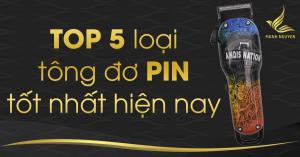 top 5 loai tong do pin tot nhat hien nay