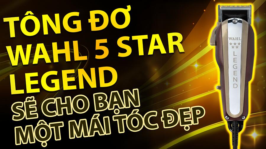 TÔNG ĐƠ WAHL 5 STAR LEGEND SẼ CHO BẠN MỘT MÁI TÓC ĐẸP