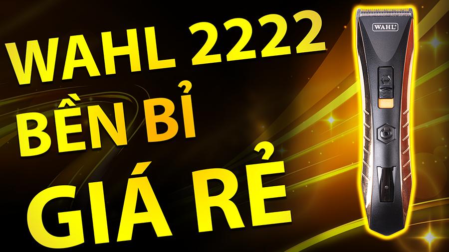 WAHL 2222 BỀN BỈ, GIÁ RẺ