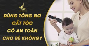 dung tong do cat toc co an toan cho be khong