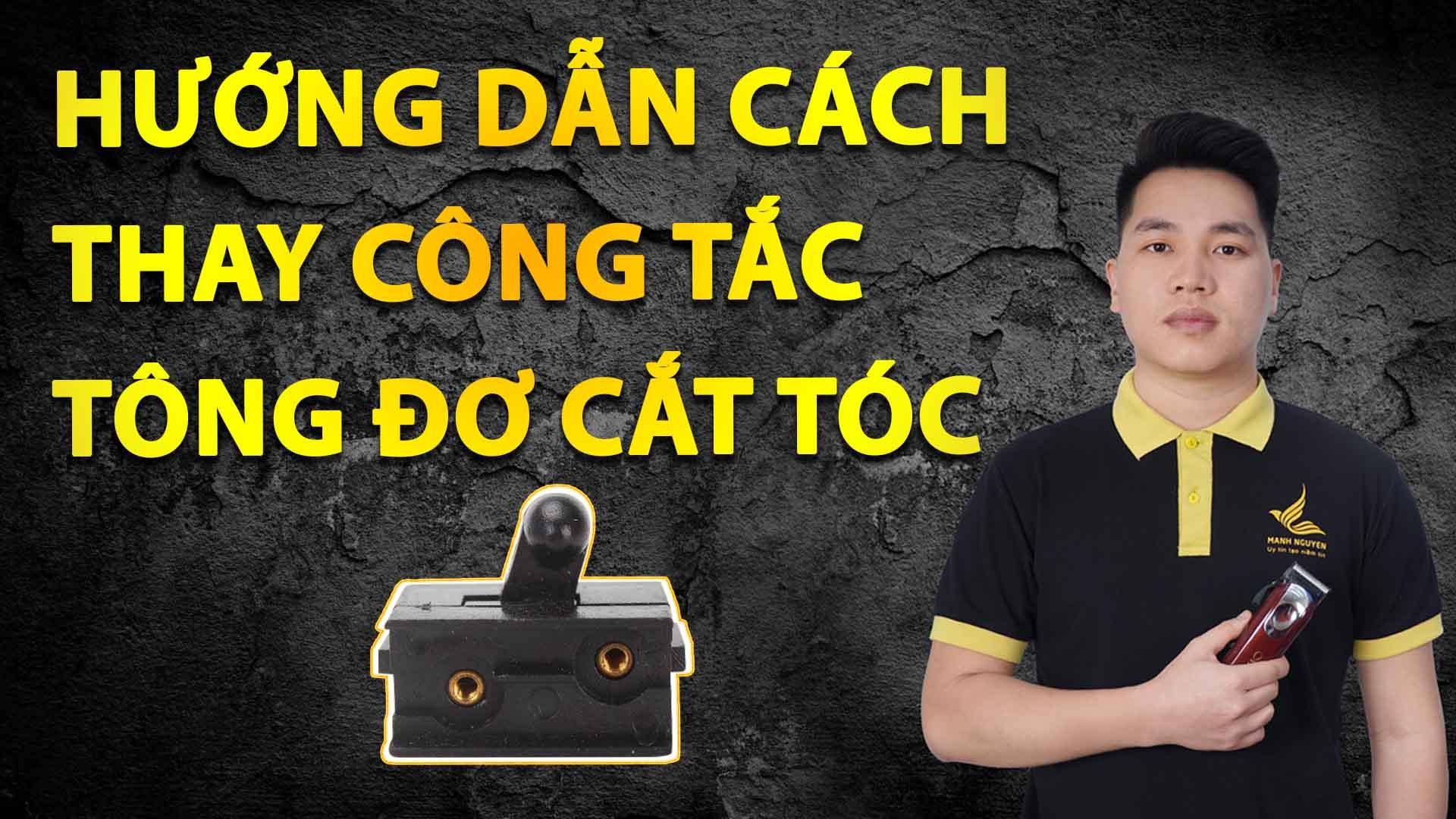 huong dan cach thay cong tac tong do cat toc