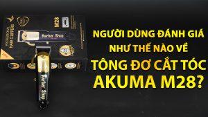 nguoi dung danh gia nhu the nao ve tong do cat toc akuma m28